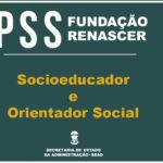 Secretaria de Administração abre novo PSS da Fundação Renascer